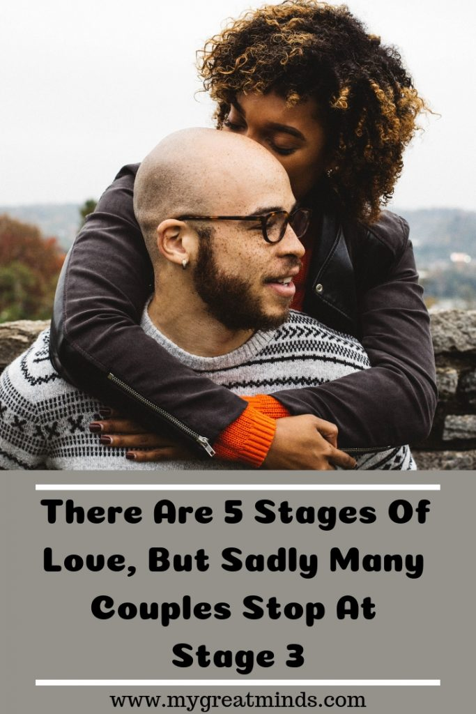 There Are 5 Stages Of Love, But Sadly Many Couples Stop At